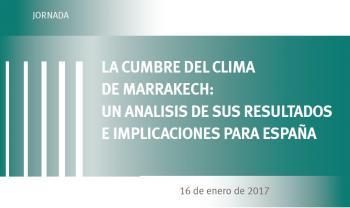 Jornada: La cumbre del clima de Marrakech: Un análisis de sus resultados e implicaciones para España